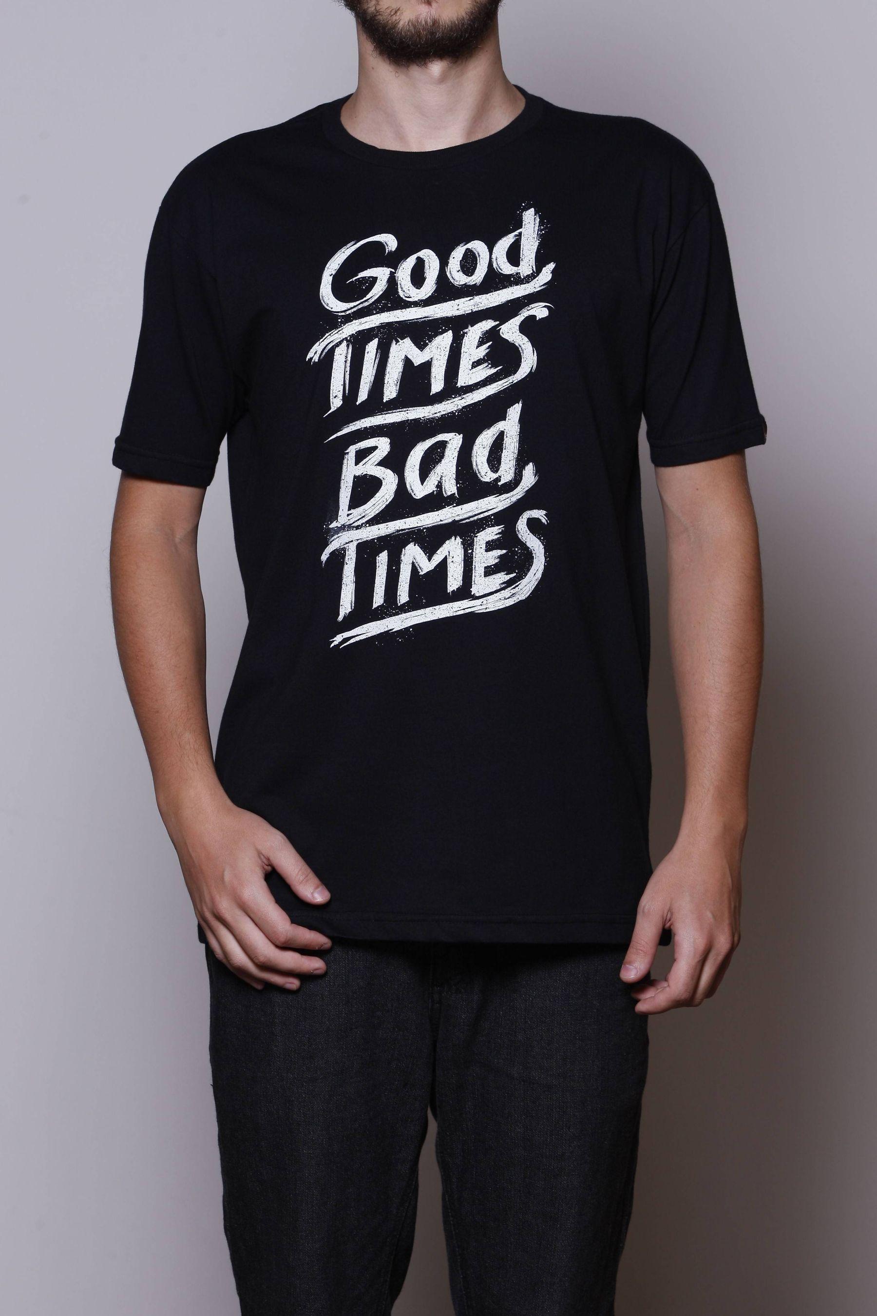 Oferta Camiseta Good Times Bad Times por R$ 59.9