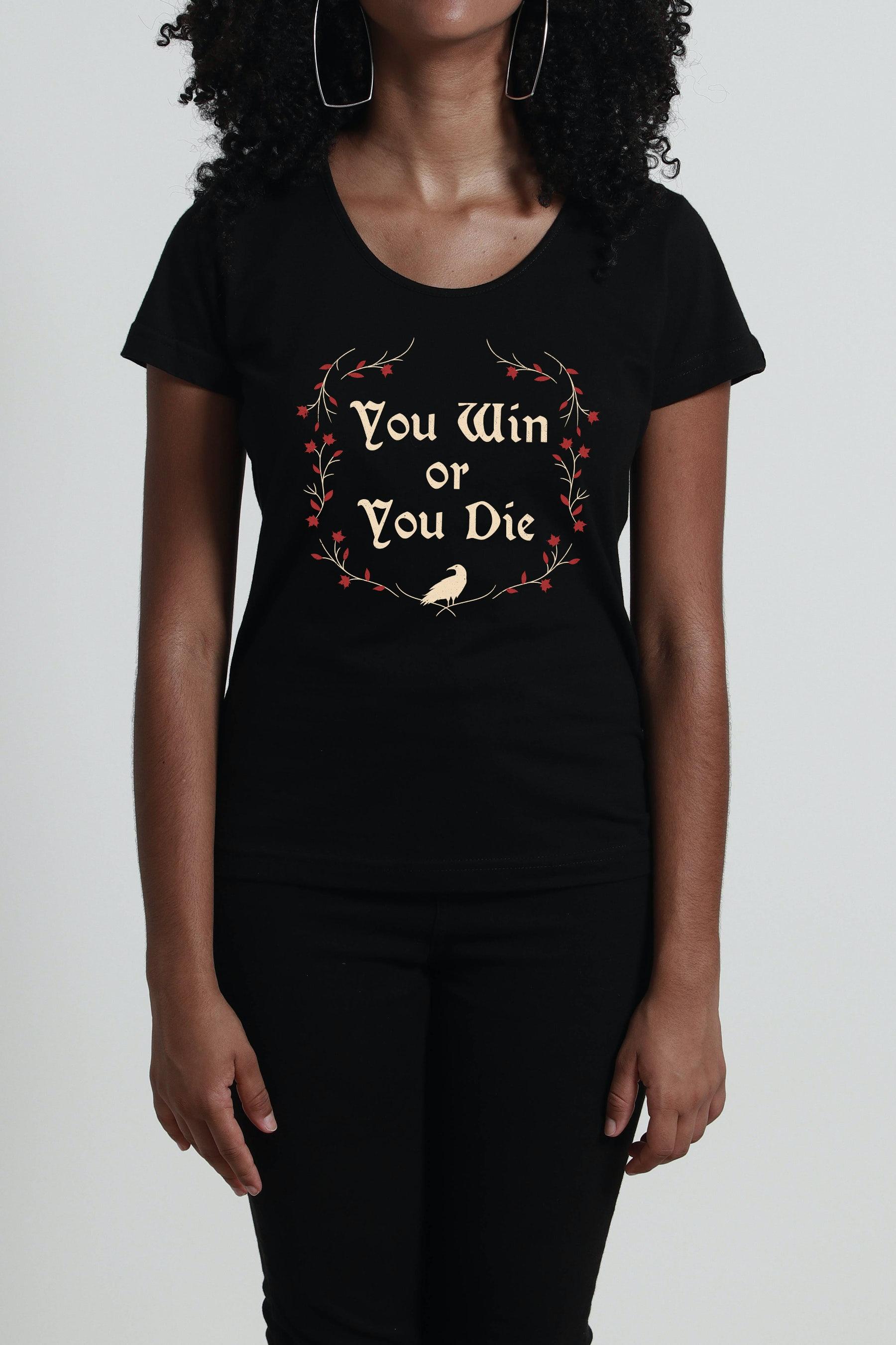 Camiseta You Win Or You Die