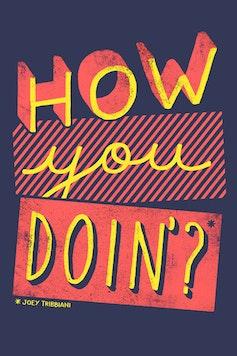 Estampa Camiseta How You Doin'