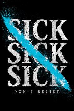 Estampa Camiseta Sick, Sick, Sick