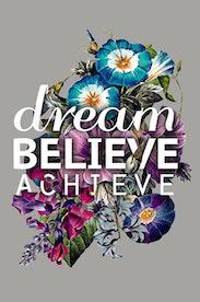 Estampa Camiseta Dream, believe, achieve