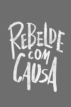 Estampa Camiseta Rebelde com Causa