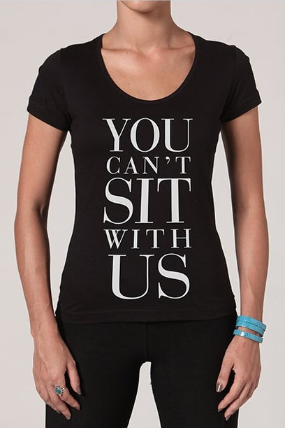 Camiseta You Can't Sit With Us