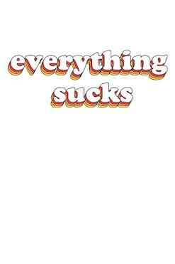 Camiseta Everything Sucks R$74,90   4x de R$18,73
