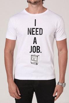 Camiseta I Need a Job