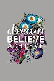 Estampa Capa Dream, Believe, Achieve