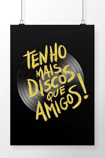 Poster Tenho Mais Discos Que Amigos