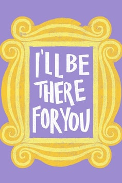 Estampa Sketchbook I'll be there for You